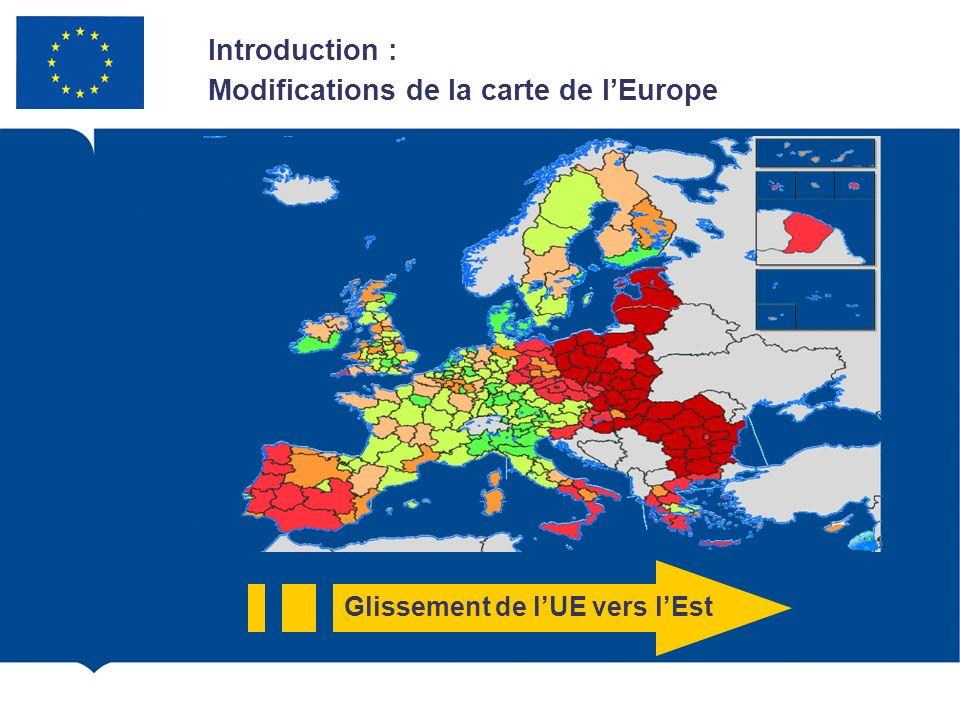 Glissement de lUE vers lEst Introduction : Modifications de la carte de lEurope