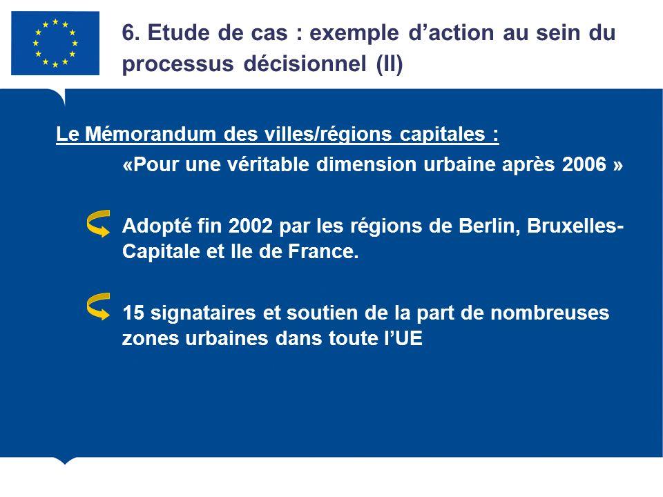 Le Mémorandum des villes/régions capitales : «Pour une véritable dimension urbaine après 2006 » Adopté fin 2002 par les régions de Berlin, Bruxelles-
