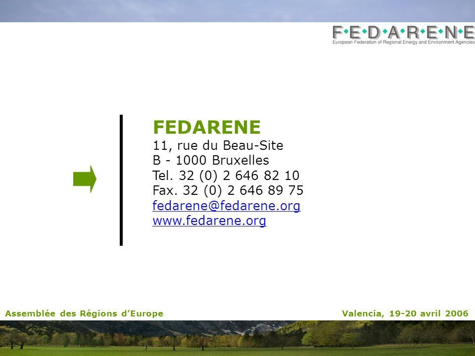 FEDARENE 11, rue du Beau-Site B - 1000 Bruxelles Tel. 32 (0) 2 646 82 10 Fax. 32 (0) 2 646 89 75 fedarene@fedarene.org www.fedarene.org Assemblée des