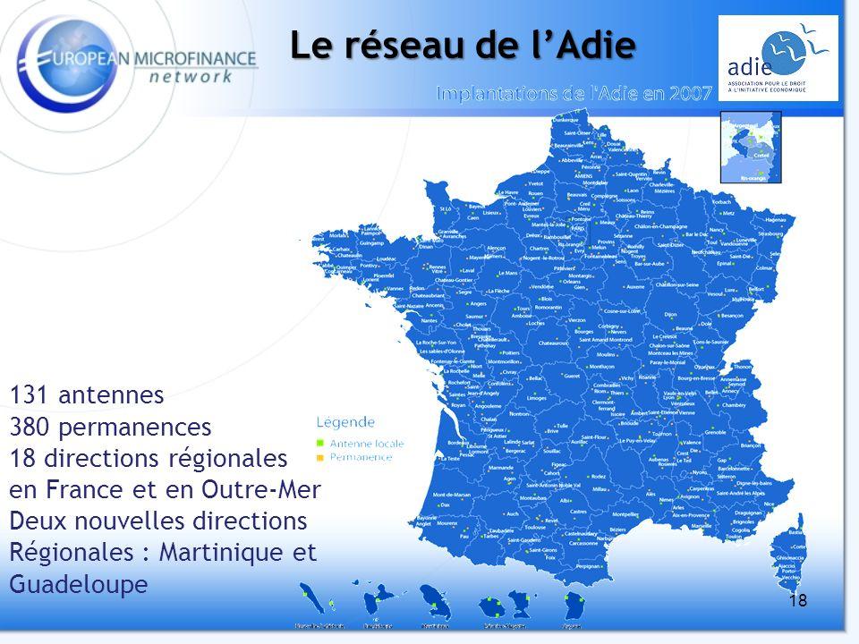 18 Le réseau de lAdie 131 antennes 380 permanences 18 directions régionales en France et en Outre-Mer Deux nouvelles directions Régionales : Martinique et Guadeloupe