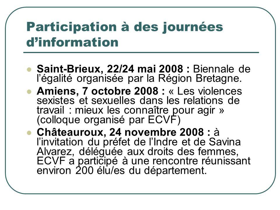 Participation à des journées dinformation Saint-Brieux, 22/24 mai 2008 : Biennale de légalité organisée par la Région Bretagne.