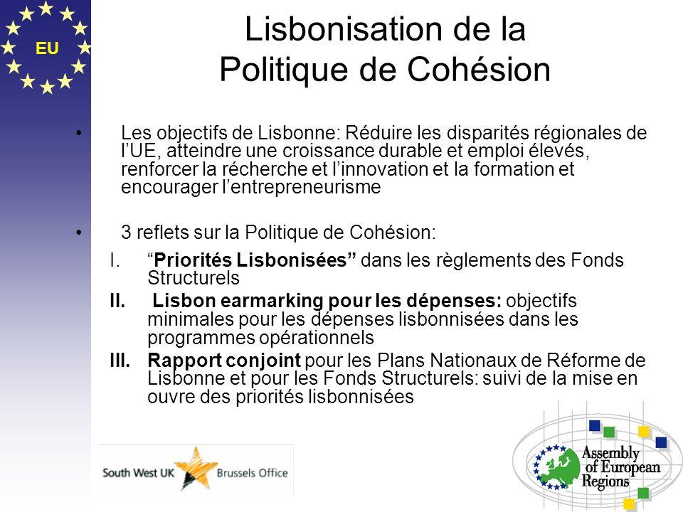 EU Lisbonisation de la Politique de Cohésion Les objectifs de Lisbonne: Réduire les disparités régionales de lUE, atteindre une croissance durable et
