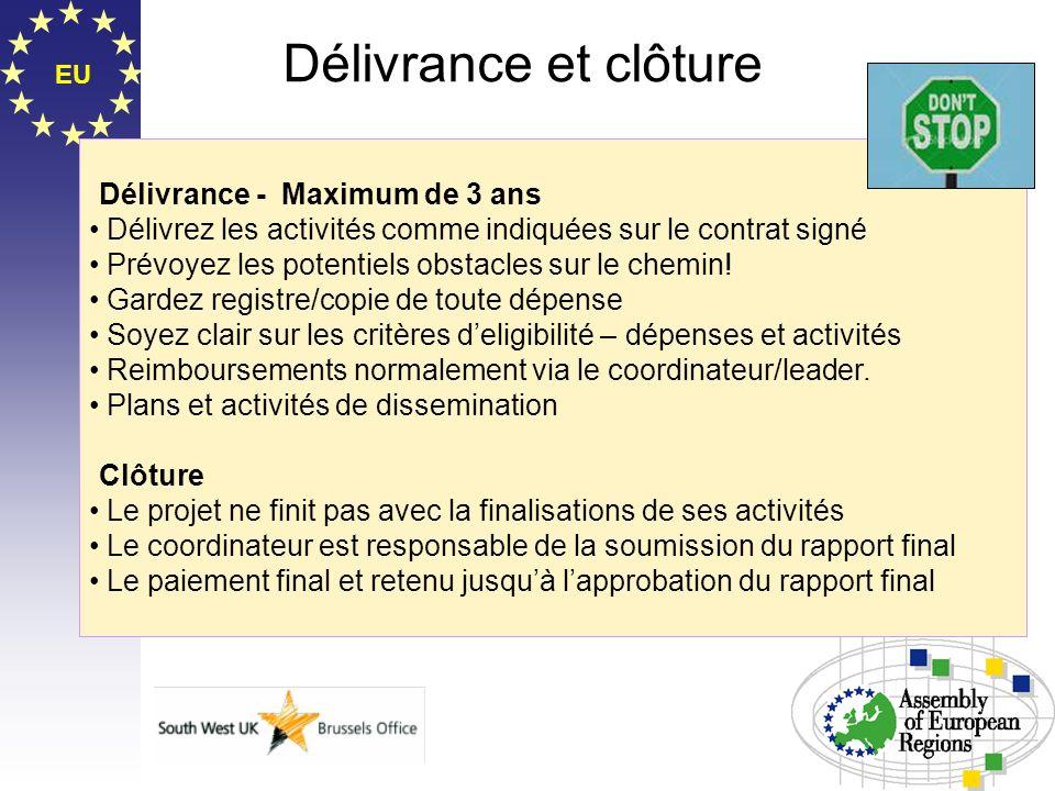 EU Délivrance et clôture Délivrance - Maximum de 3 ans Délivrez les activités comme indiquées sur le contrat signé Prévoyez les potentiels obstacles s