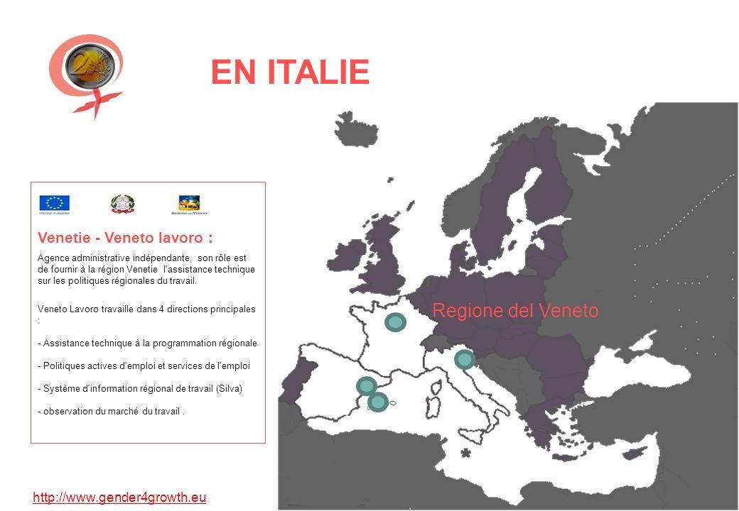 http://www.gender4growth.eu EN ITALIE Regione del Veneto Venetie - Veneto lavoro : Agence administrative indépendante, son rôle est de fournir à la région Venetie l assistance technique sur les politiques régionales du travail.