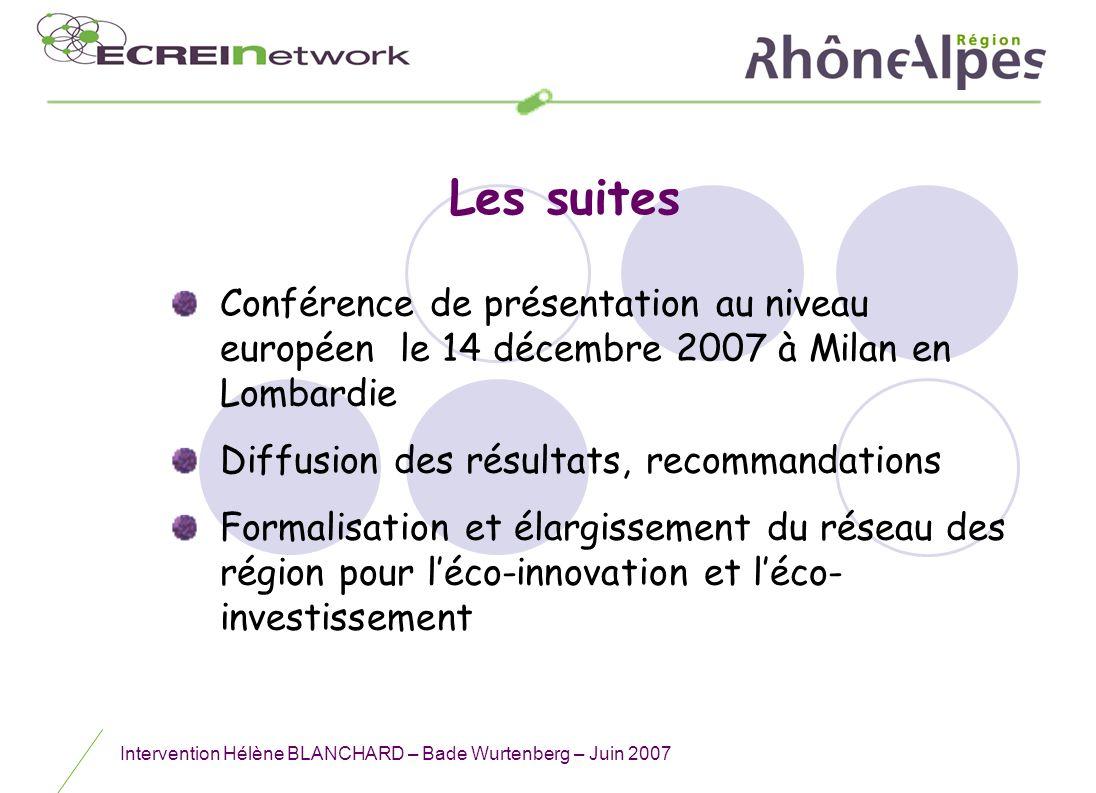 Intervention Hélène BLANCHARD – Bade Wurtenberg – Juin 2007 Les suites Conférence de présentation au niveau européen le 14 décembre 2007 à Milan en Lo