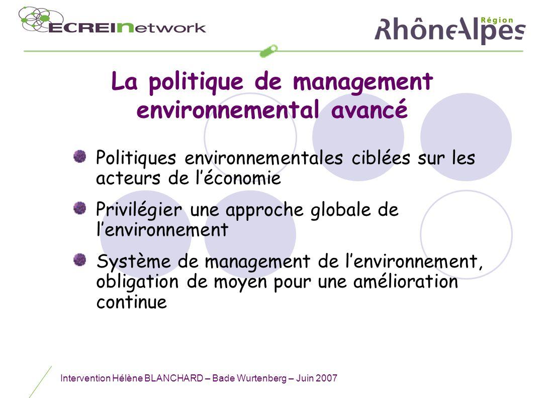 Intervention Hélène BLANCHARD – Bade Wurtenberg – Juin 2007 La politique de management environnemental avancé Politiques environnementales ciblées sur