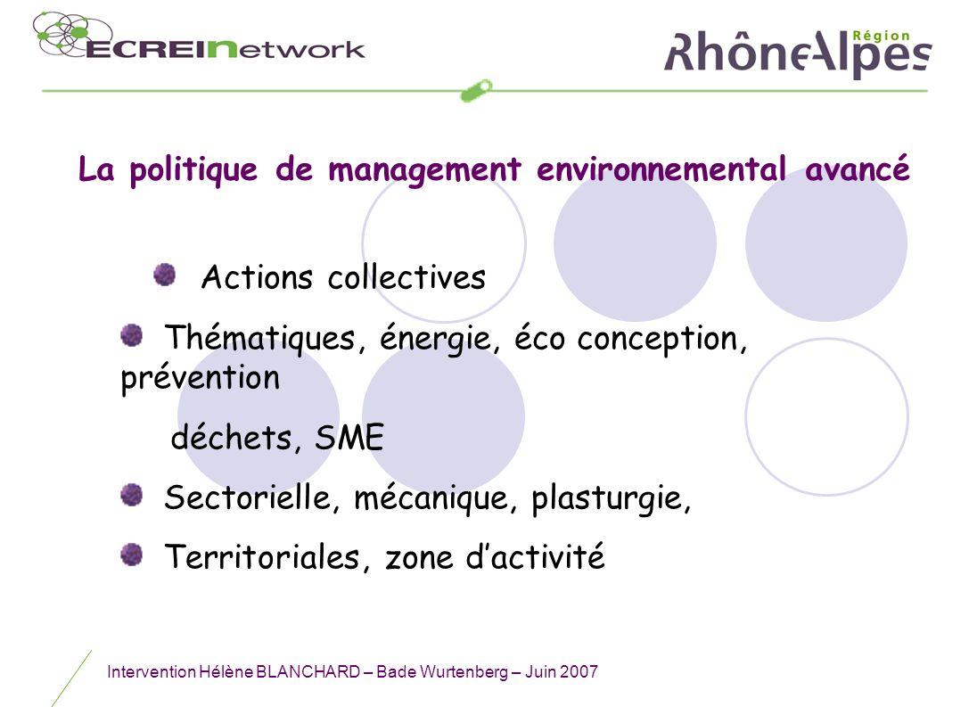 Intervention Hélène BLANCHARD – Bade Wurtenberg – Juin 2007 Méthodologique, tests des outils daccompagnement au DD, RSE Croisement des approches La politique de management environnemental avancé