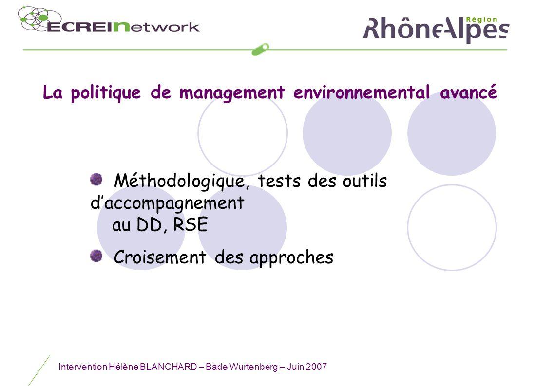 Intervention Hélène BLANCHARD – Bade Wurtenberg – Juin 2007 Méthodologique, tests des outils daccompagnement au DD, RSE Croisement des approches La po
