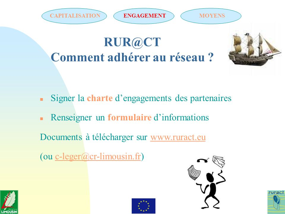 n Signer la charte dengagements des partenaires n Renseigner un formulaire dinformations Documents à télécharger sur www.ruract.euwww.ruract.eu (ou c-leger@cr-limousin.fr)c-leger@cr-limousin.fr RUR@CT Comment adhérer au réseau .
