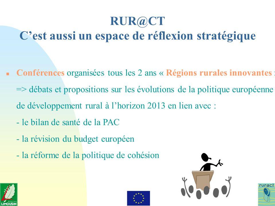 RUR@CT Cest aussi un espace de réflexion stratégique n Conférences organisées tous les 2 ans « Régions rurales innovantes » => débats et propositions