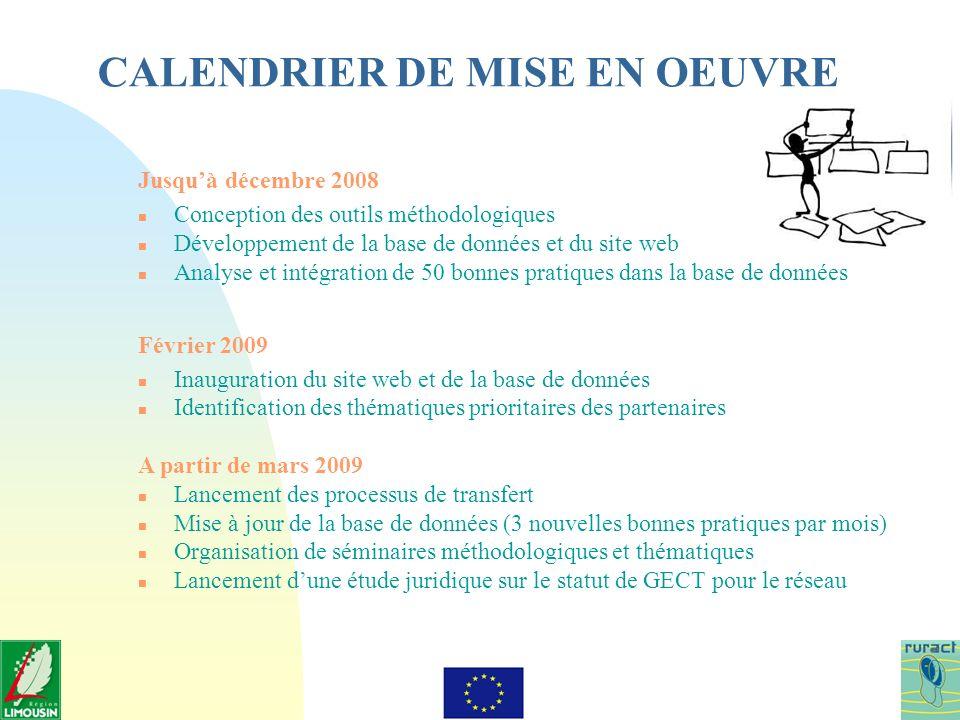 CALENDRIER DE MISE EN OEUVRE Jusquà décembre 2008 n Conception des outils méthodologiques n Développement de la base de données et du site web n Analy