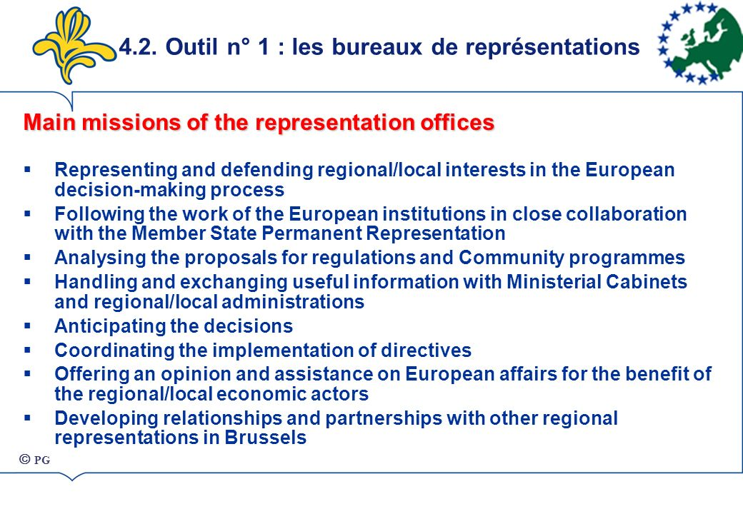 Main missions of the representation offices Representing and defending regional/local interests in the European decision-making process Following the