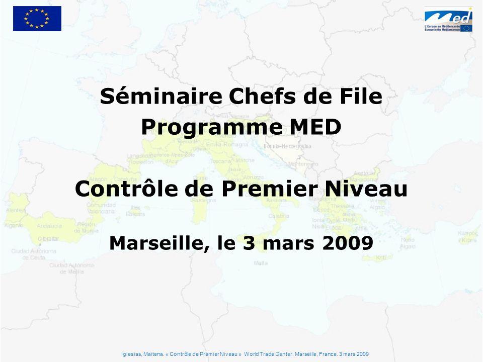 Séminaire Chefs de File Programme MED Contrôle de Premier Niveau Marseille, le 3 mars 2009 Iglesias, Maitena. « Contrôle de Premier Niveau » World Tra