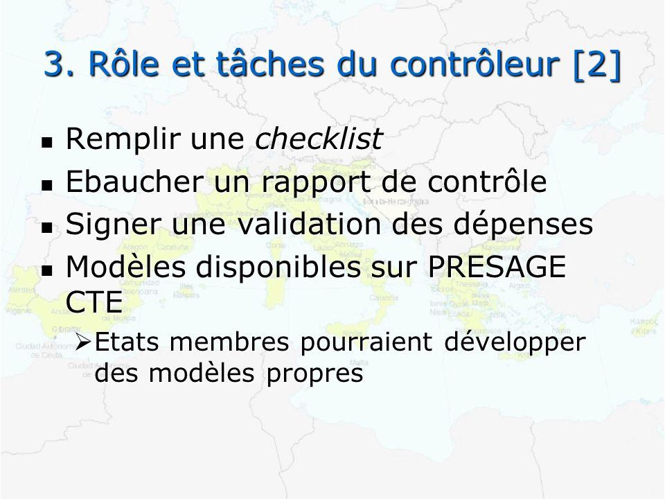 3. Rôle et tâches du contrôleur [2] Remplir une checklist Remplir une checklist Ebaucher un rapport de contrôle Ebaucher un rapport de contrôle Signer