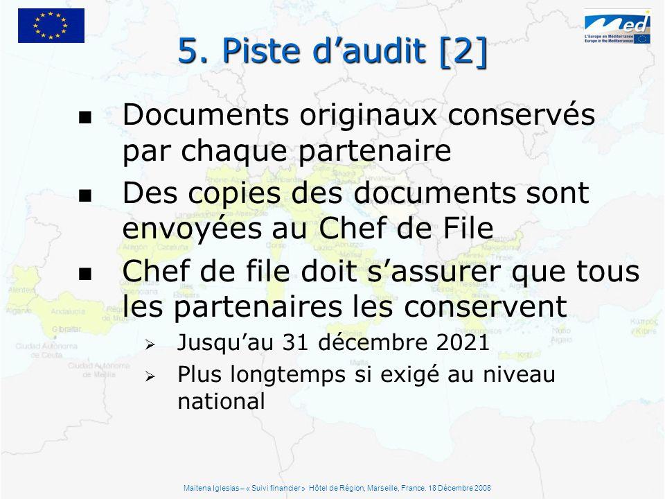 5. Piste daudit [2] Documents originaux conservés par chaque partenaire Des copies des documents sont envoyées au Chef de File Chef de file doit sassu