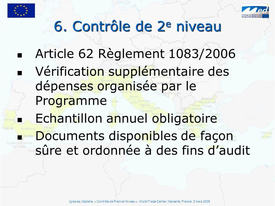 6. Contrôle de 2 e niveau Iglesias, Maitena. « Contrôle de Premier Niveau » World Trade Center, Marseille, France. 3 mars 2009 Article 62 Règlement 10