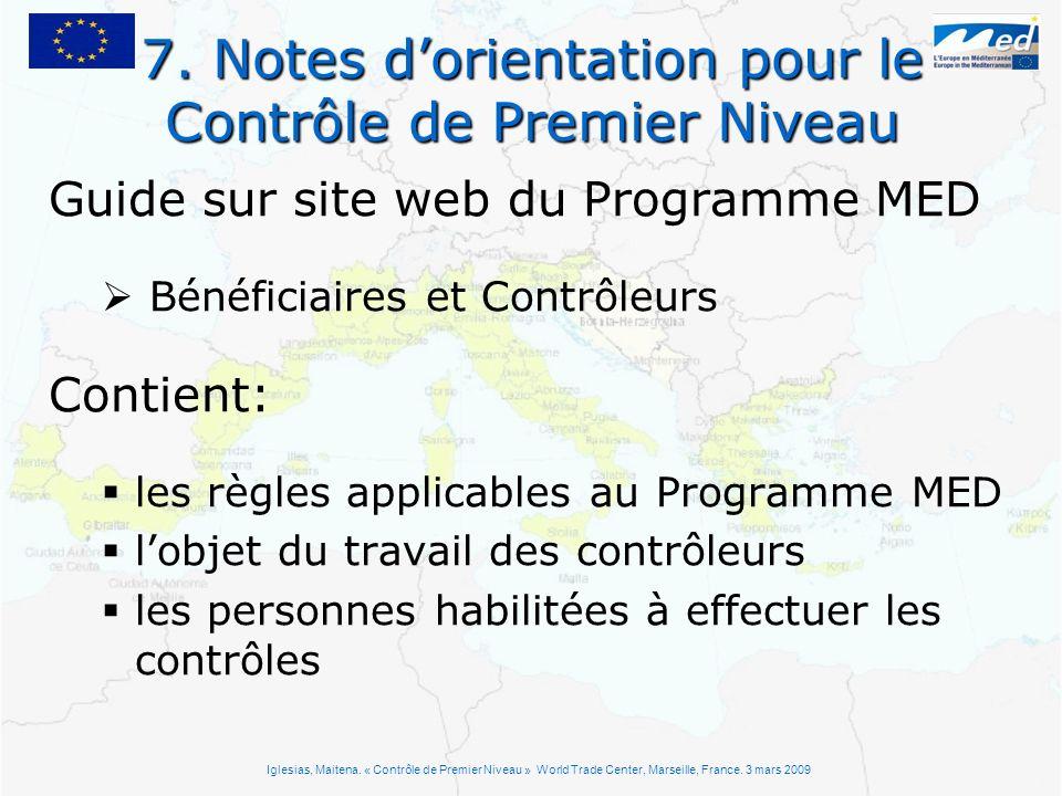 Guide sur site web du Programme MED Bénéficiaires et Contrôleurs Contient: les règles applicables au Programme MED lobjet du travail des contrôleurs l