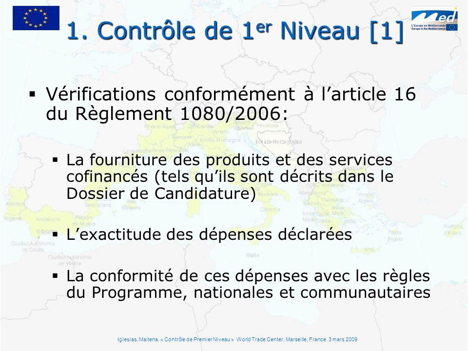 1. Contrôle de 1 er Niveau [1] Iglesias, Maitena. « Contrôle de Premier Niveau » World Trade Center, Marseille, France. 3 mars 2009 Vérifications conf