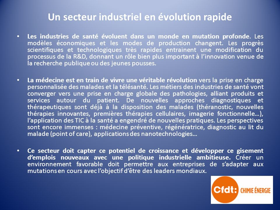 Un secteur industriel en évolution rapide Les industries de santé évoluent dans un monde en mutation profonde.