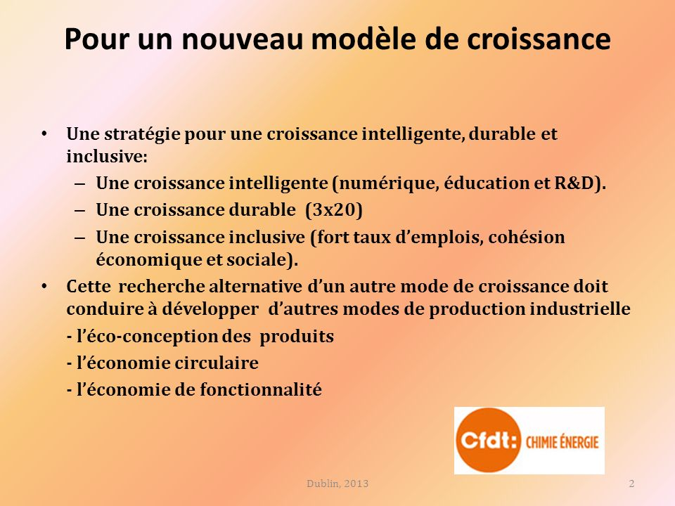 Pour un nouveau modèle de croissance Une stratégie pour une croissance intelligente, durable et inclusive: – Une croissance intelligente (numérique, éducation et R&D).