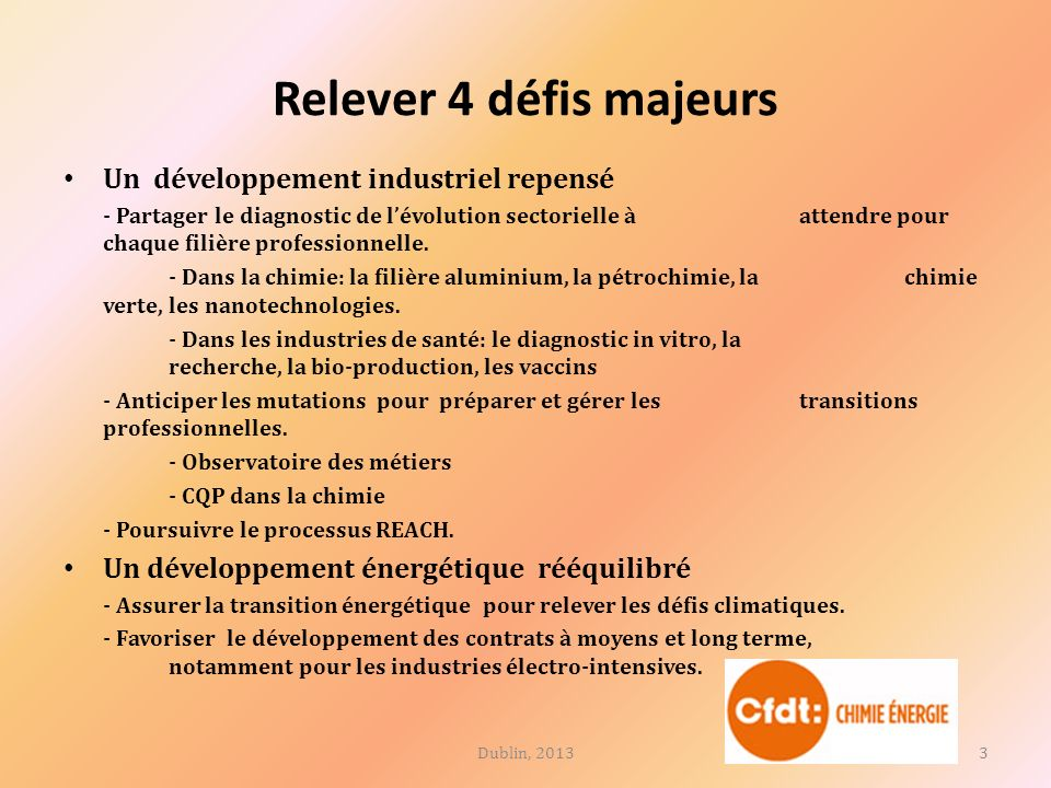 Relever 4 défis majeurs Un développement industriel repensé - Partager le diagnostic de lévolution sectorielle à attendre pour chaque filière professionnelle.