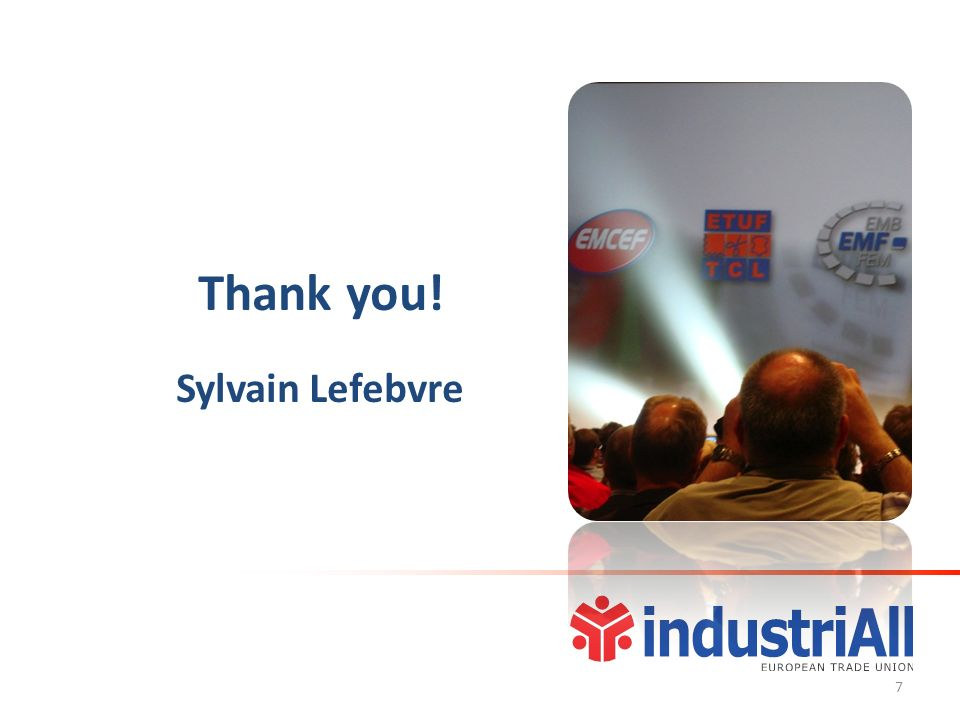 Thank you! Sylvain Lefebvre 7