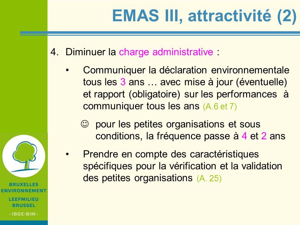 IBGE - BIM EMAS III, attractivité (2) 4.Diminuer la charge administrative : Communiquer la déclaration environnementale tous les 3 ans … avec mise à j