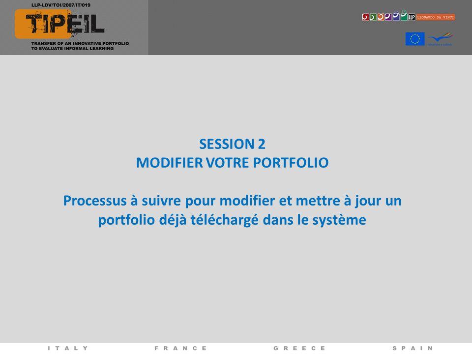 SESSION 2 MODIFIER VOTRE PORTFOLIO Processus à suivre pour modifier et mettre à jour un portfolio déjà téléchargé dans le système