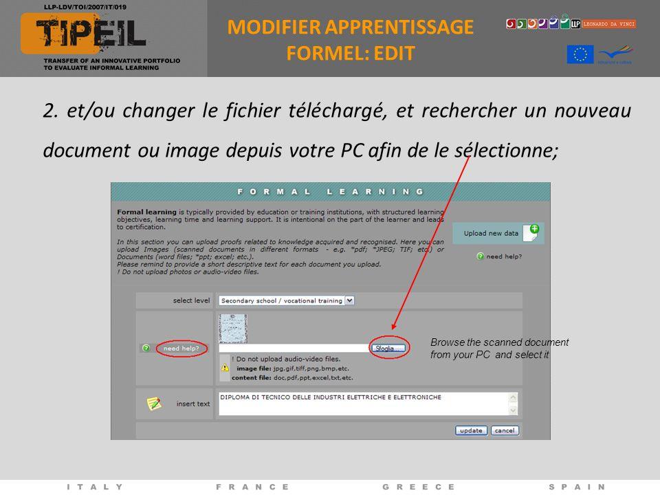 2. et/ou changer le fichier téléchargé, et rechercher un nouveau document ou image depuis votre PC afin de le sélectionne; Browse the scanned document
