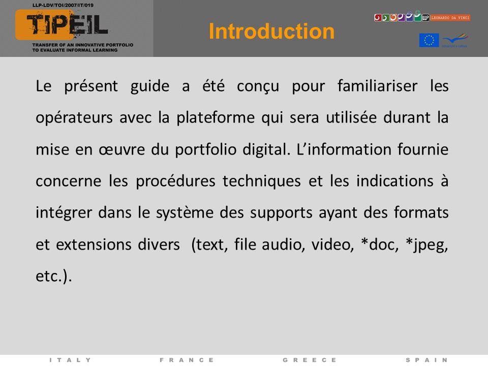 Le présent guide a été conçu pour familiariser les opérateurs avec la plateforme qui sera utilisée durant la mise en œuvre du portfolio digital.