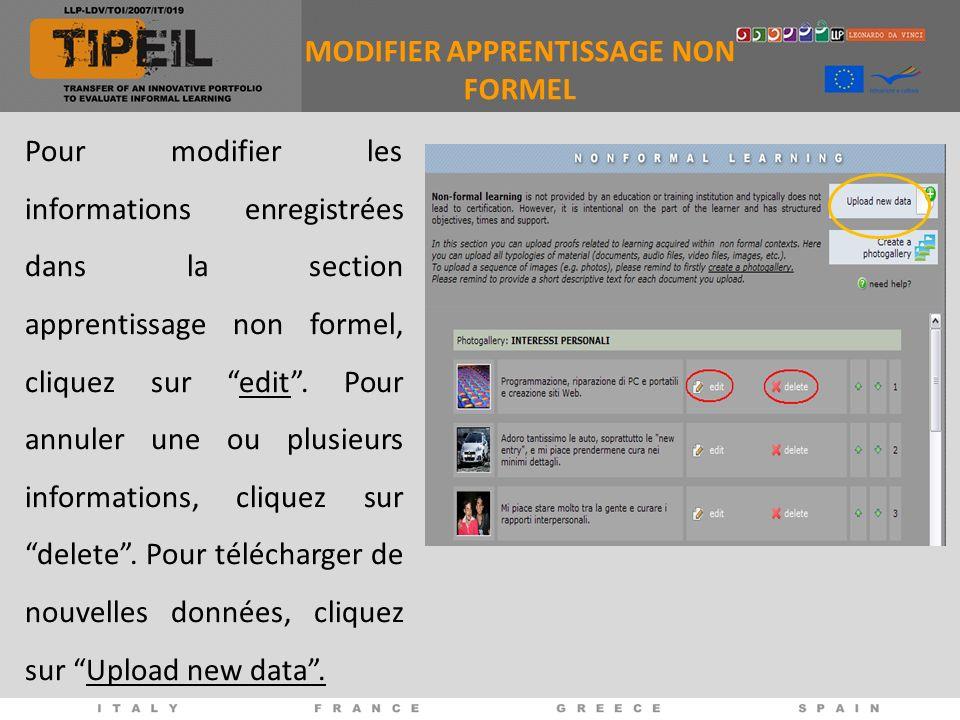 MODIFIER APPRENTISSAGE NON FORMEL Pour modifier les informations enregistrées dans la section apprentissage non formel, cliquez sur edit.