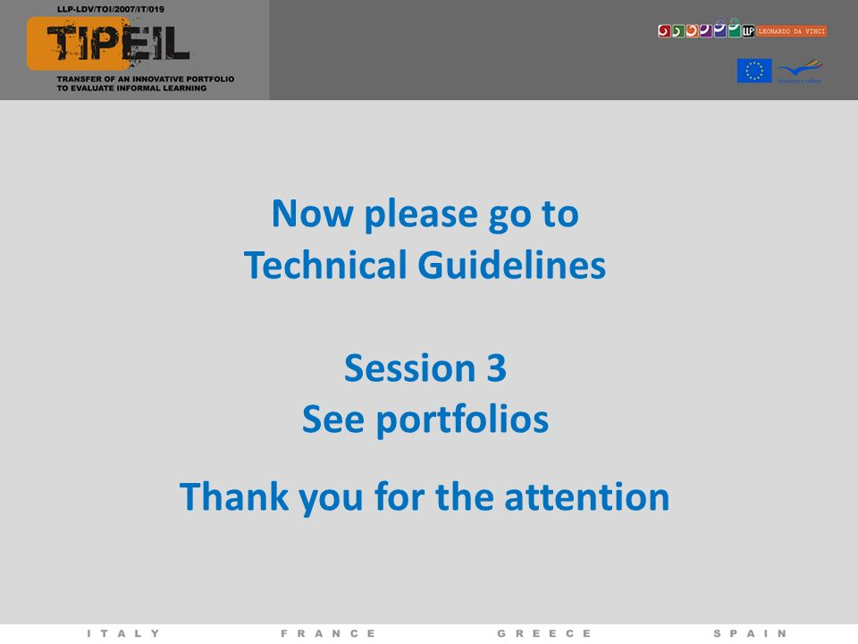 Now please go to Technical Guidelines Session 3 See portfolios Thank you for the attention