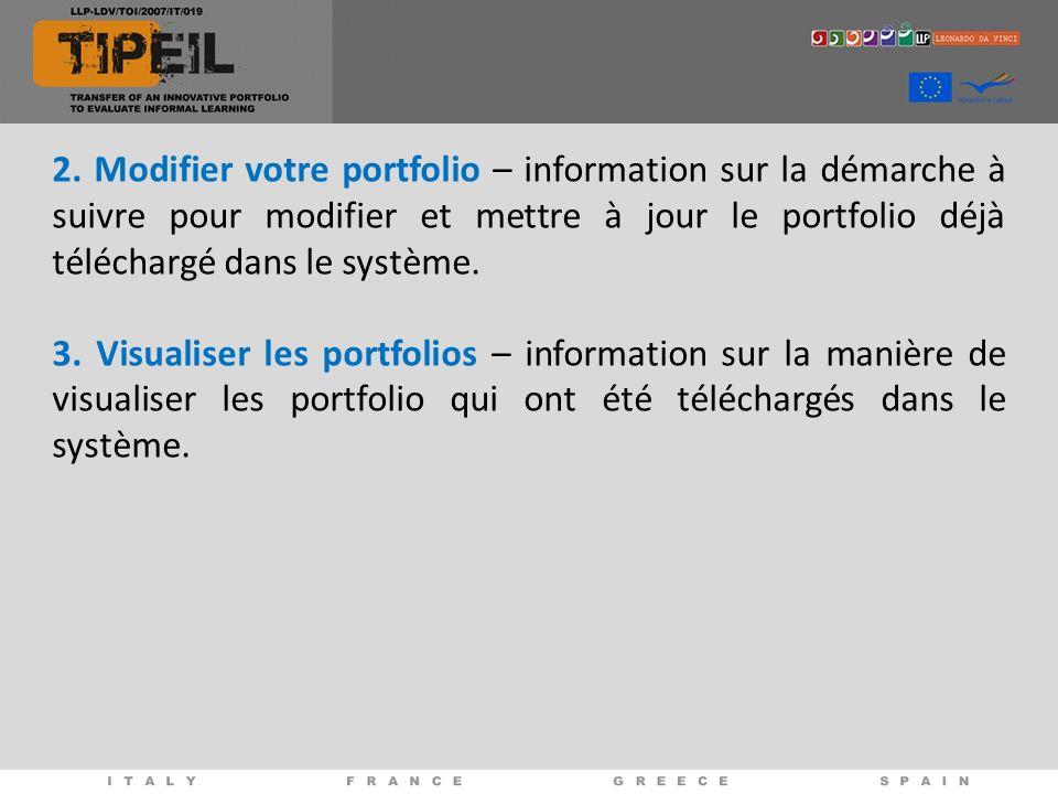 2. Modifier votre portfolio – information sur la démarche à suivre pour modifier et mettre à jour le portfolio déjà téléchargé dans le système. 3. Vis