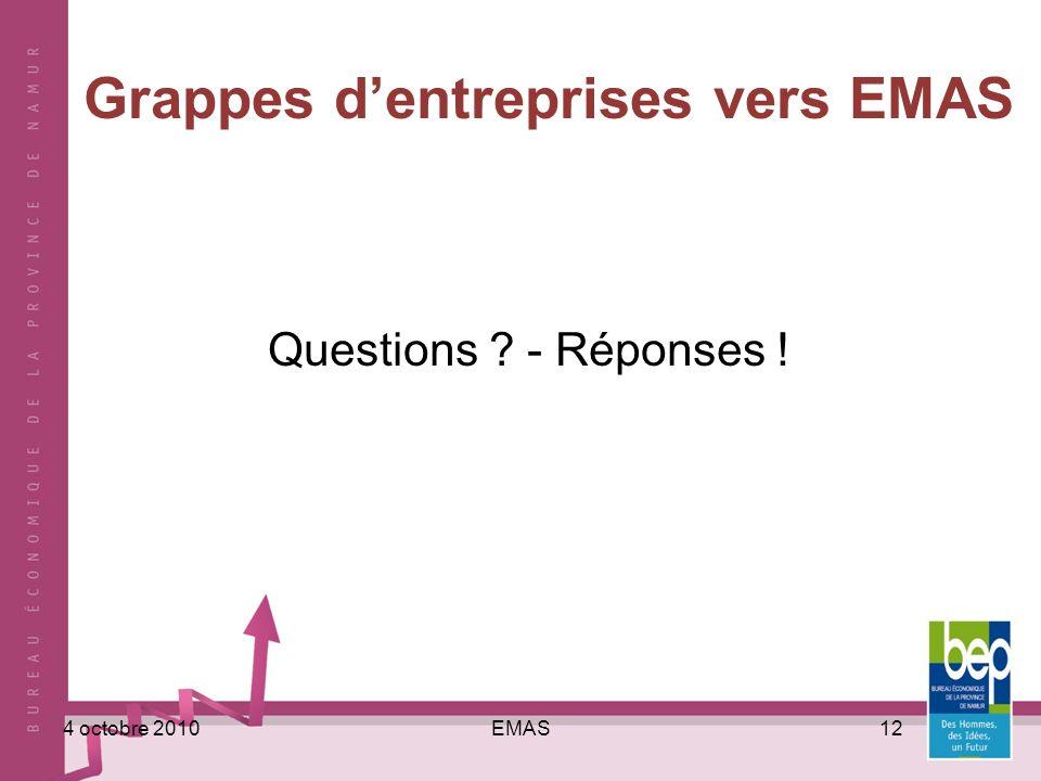 EMAS124 octobre 2010 Grappes dentreprises vers EMAS Questions ? - Réponses !