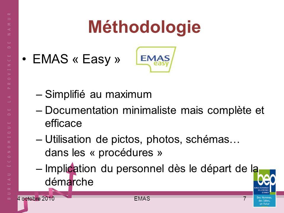 EMAS74 octobre 2010 Méthodologie EMAS « Easy » –Simplifié au maximum –Documentation minimaliste mais complète et efficace –Utilisation de pictos, photos, schémas… dans les « procédures » –Implication du personnel dès le départ de la démarche