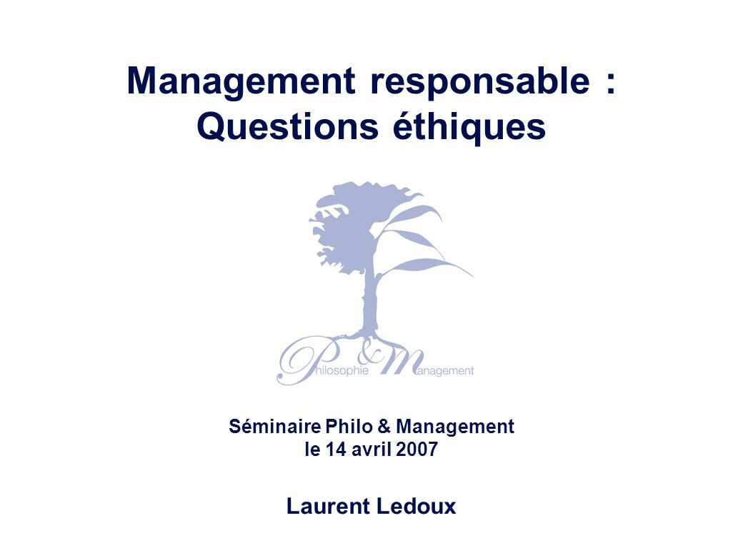 Management responsable : questions éthiques – Laurent Ledoux – 14/04/07 52 The consequences of conflicting perspectives: six types of conflict Conscience What does the respondent think is wrong about the issues.