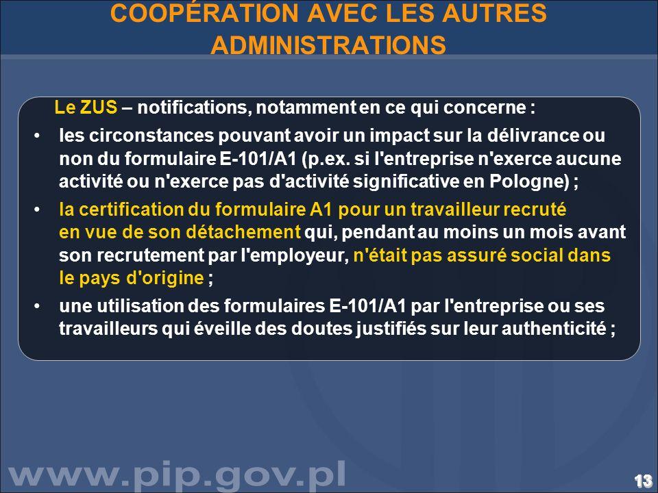 131313131313131313131313131313131313 COOPÉRATION AVEC LES AUTRES ADMINISTRATIONS Le ZUS – notifications, notamment en ce qui concerne : les circonstan