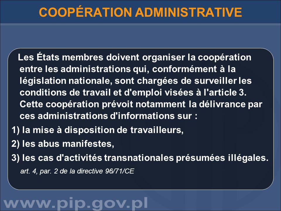 COOPÉRATION ADMINISTRATIVE Les États membres doivent organiser la coopération entre les administrations qui, conformément à la législation nationale,