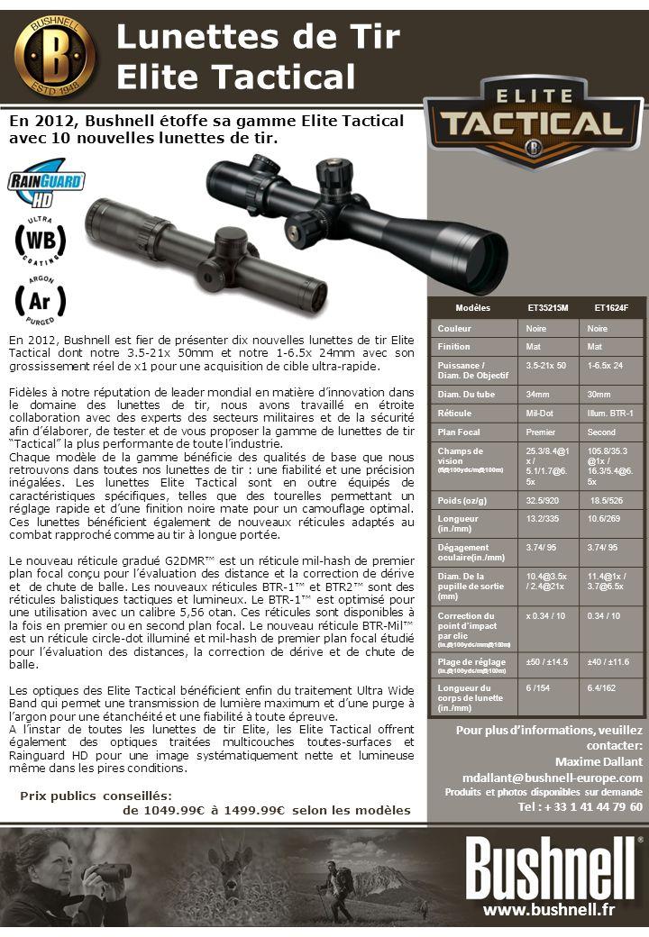 En 2012, Bushnell est fier de présenter dix nouvelles lunettes de tir Elite Tactical dont notre 3.5-21x 50mm et notre 1-6.5x 24mm avec son grossissement réel de x1 pour une acquisition de cible ultra-rapide.