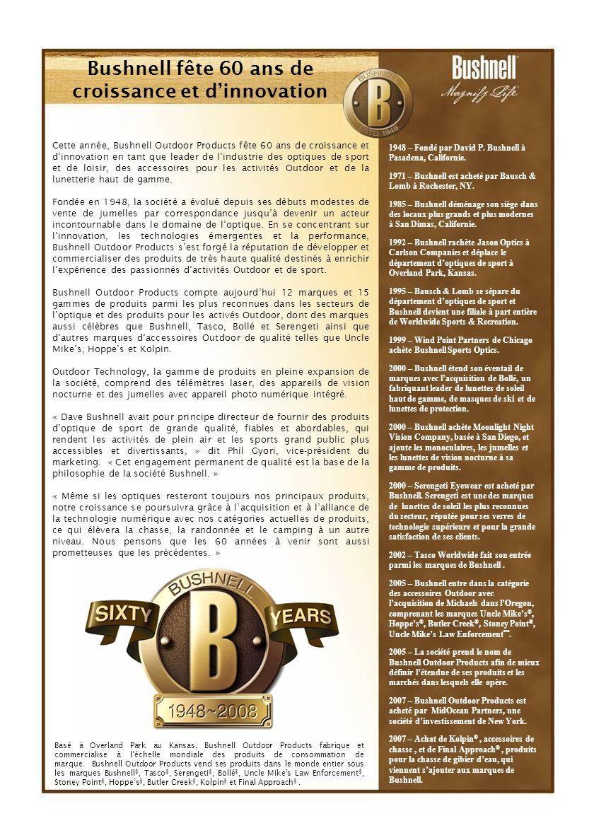 Bushnell fête 60 ans de croissance et dinnovation Cette année, Bushnell Outdoor Products fête 60 ans de croissance et dinnovation en tant que leader d