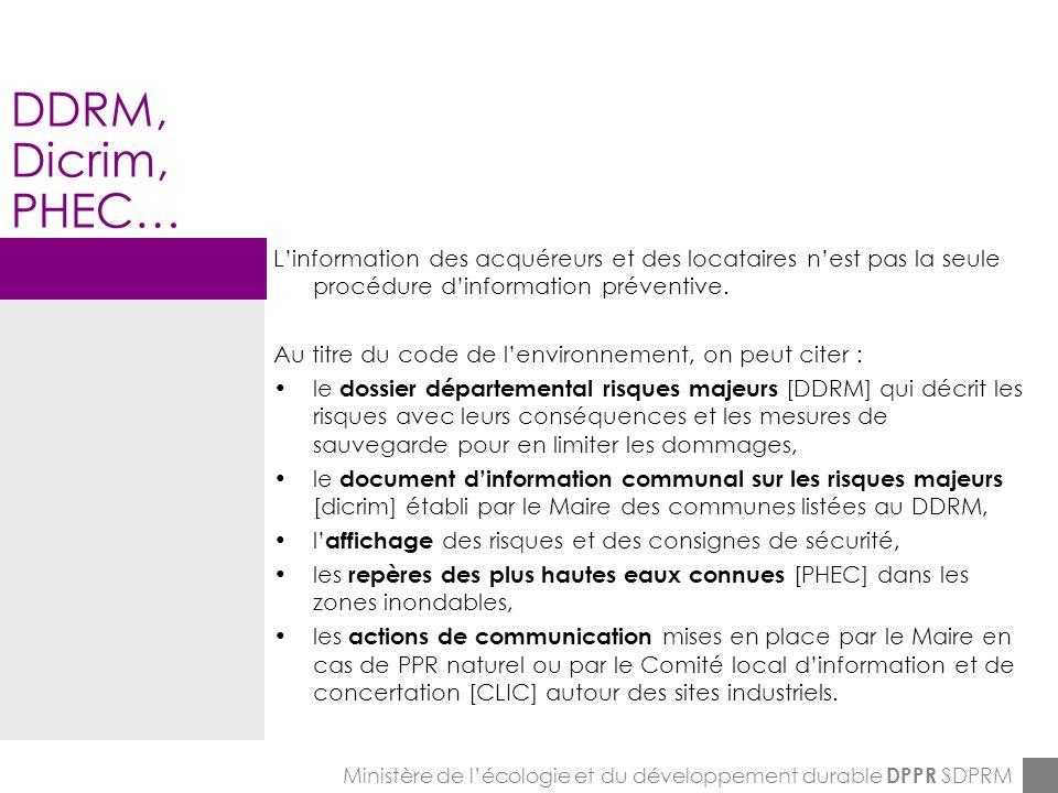 ENPC-7&8-12-2005 DDRM, Dicrim, PHEC… Ministère de lécologie et du développement durable DPPR SDPRM Linformation des acquéreurs et des locataires nest pas la seule procédure dinformation préventive.