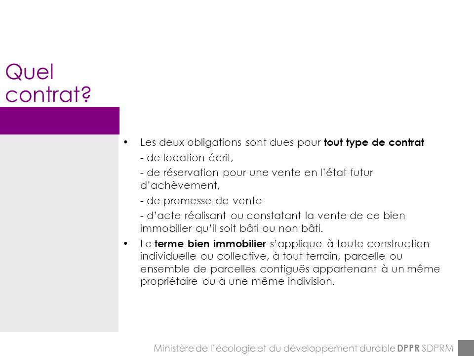 ENPC-7&8-12-2005 Validité Ministère de lécologie et du développement durable DPPR SDPRM Il doit comporter une cartographie permettant de localiser limmeuble par rapport aux risques pris en compte par le PPR.