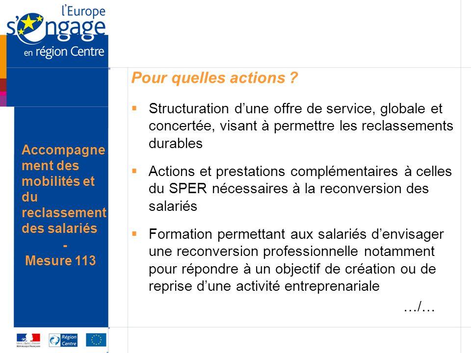 Pour quelles actions ? Structuration dune offre de service, globale et concertée, visant à permettre les reclassements durables Actions et prestations