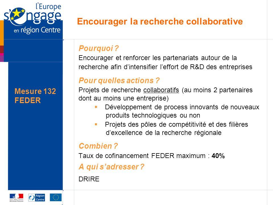 Mesure 132 FEDER Encourager la recherche collaborative Pourquoi .