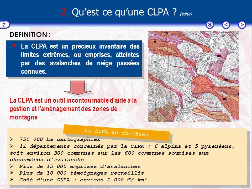 <>S 8 1 recueil de fiches signalétiques concernant chaque site numéroté de la carte 1 carte au 1/25 000 où sont reportées les avalanches dans leur extension maximale constatée 1 guide d utilisation technique qui décrit les conditions d emploi, les principes de réalisation CLPA 2.