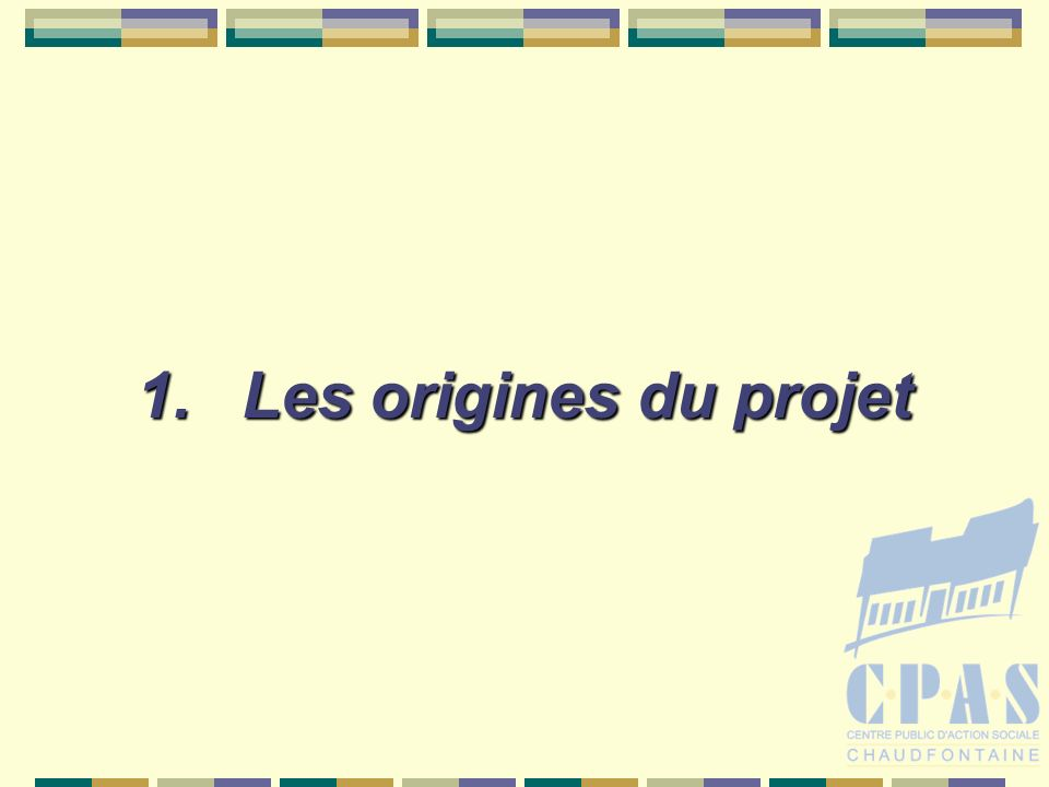 1.Les origines du projet