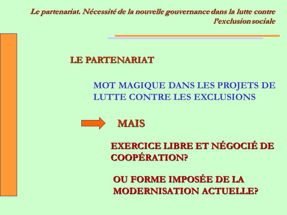 MOT MAGIQUE DANS LES PROJETS DE LUTTE CONTRE LES EXCLUSIONS MAIS EXERCICE LIBRE ET NÉGOCIÉ DE COOPÉRATION.