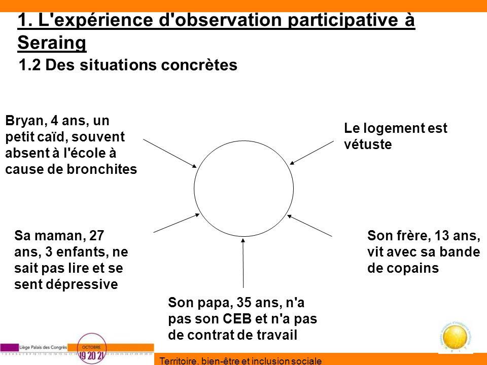 Territoire, bien-être et inclusion sociale 1. L'expérience d'observation participative à Seraing 1.2 Des situations concrètes Bryan, 4 ans, un petit c