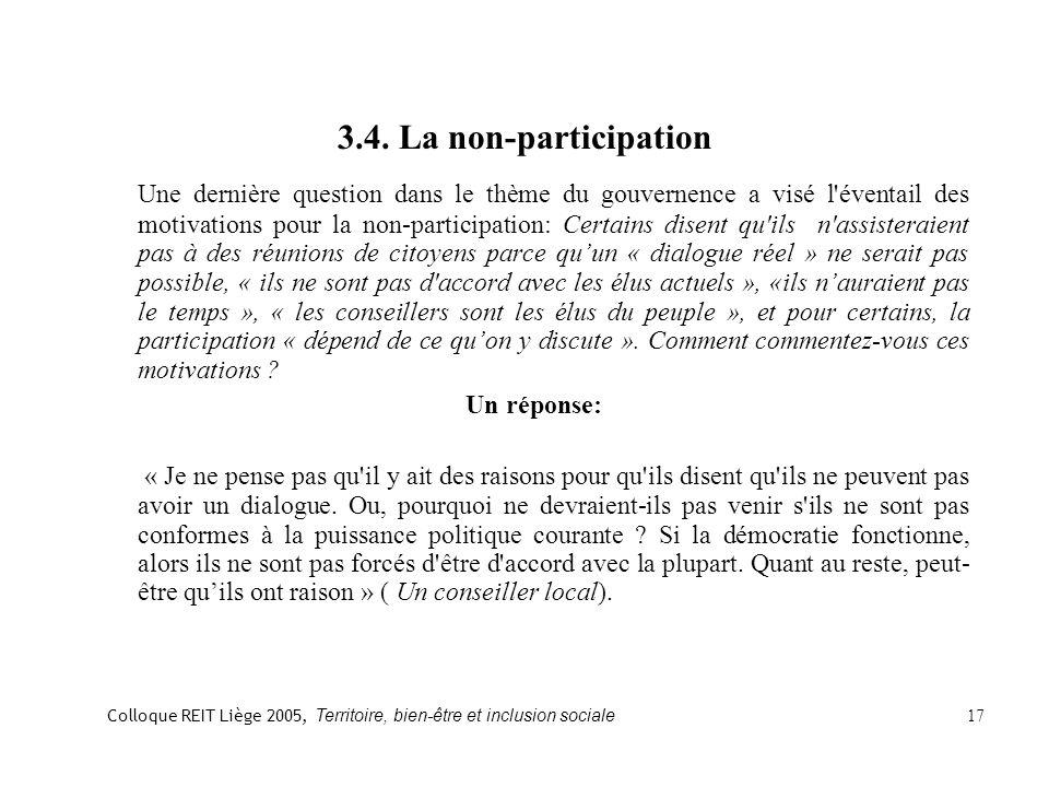 3.4. La non-participation Une dernière question dans le thème du gouvernence a visé l'éventail des motivations pour la non-participation: Certains dis