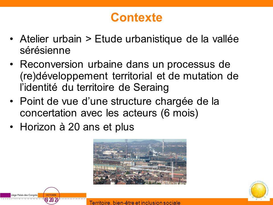 Territoire, bien-être et inclusion sociale Contexte Atelier urbain > Etude urbanistique de la vallée sérésienne Reconversion urbaine dans un processus